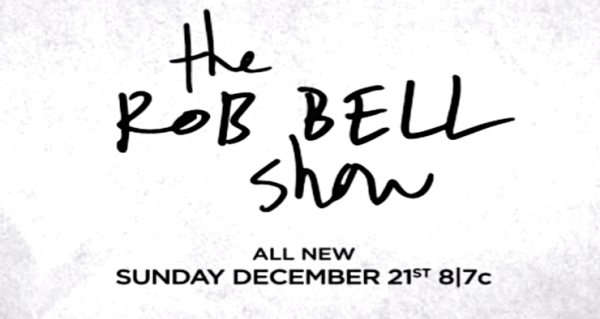 The Rob Bell Show