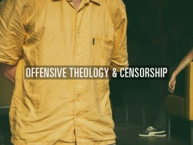 offensive-theology-censorship
