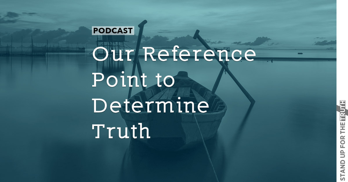 Our Reference Point to Determine Truth