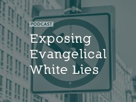 exposing-evangelical-white-lies