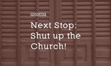 Next Stop: Shut up the Church!