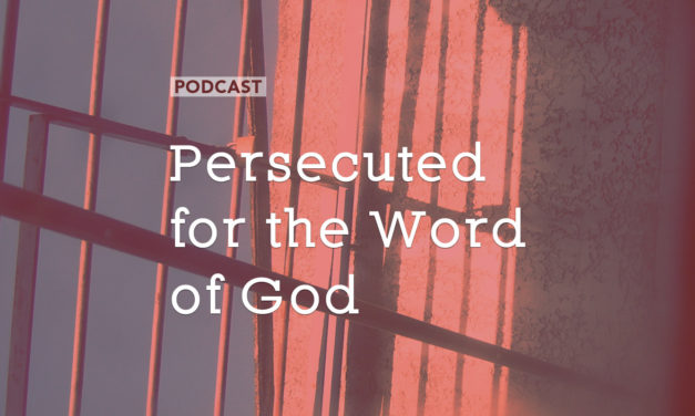 Persecuted for the Word of God