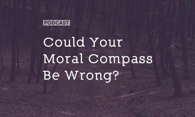 Could Your Moral Compass Be Wrong?