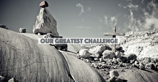 our-greatest-challenge
