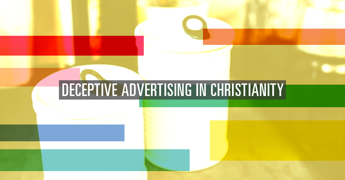 Deceptive Advertising in Christianity