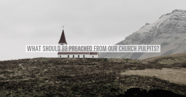 what-preached-pulpits