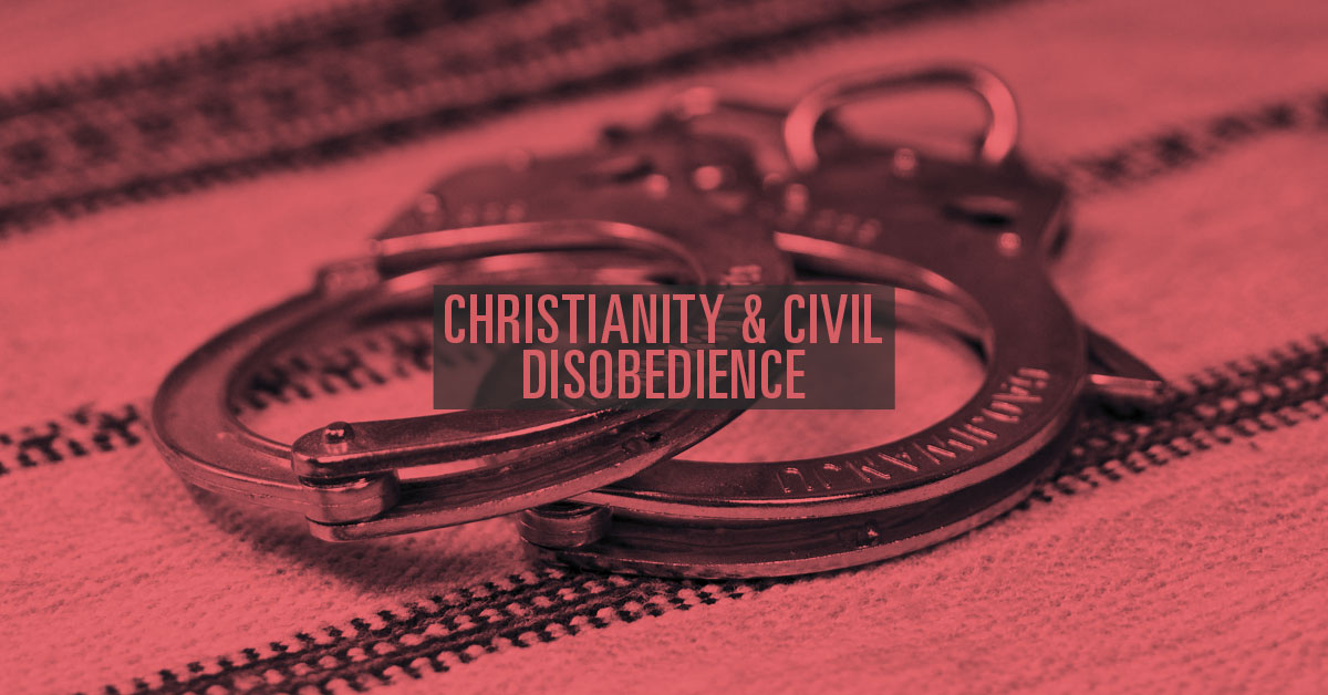 Christianity and Civil Disobedience