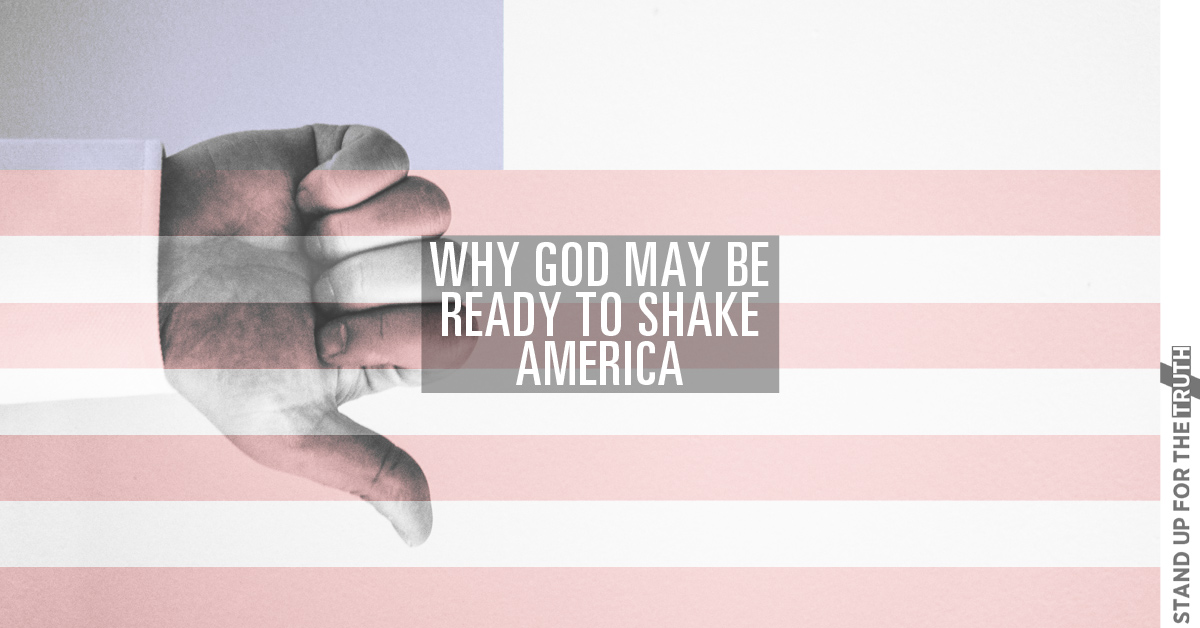 Why God May be Ready to Shake America