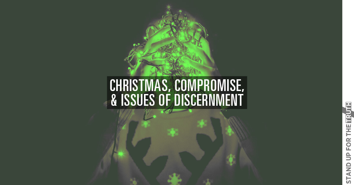 Christmas, Compromise, and Issues of Discernment