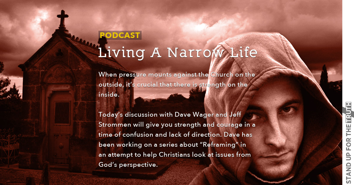Living A Narrow Life