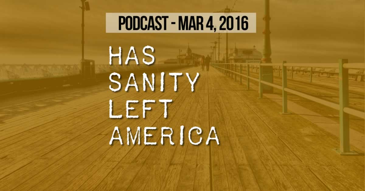 Has Sanity Left America?