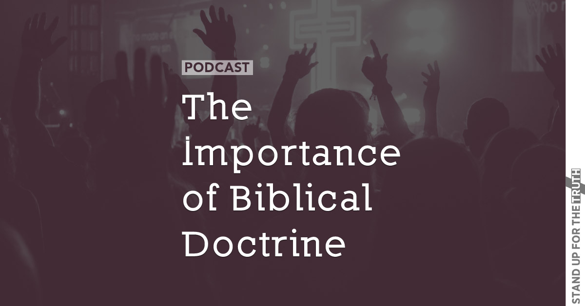 The Importance of Biblical Doctrine