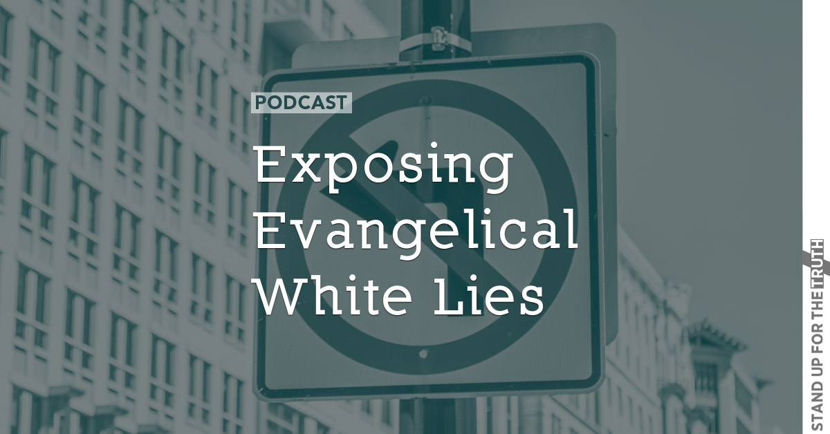 Exposing Evangelical White Lies