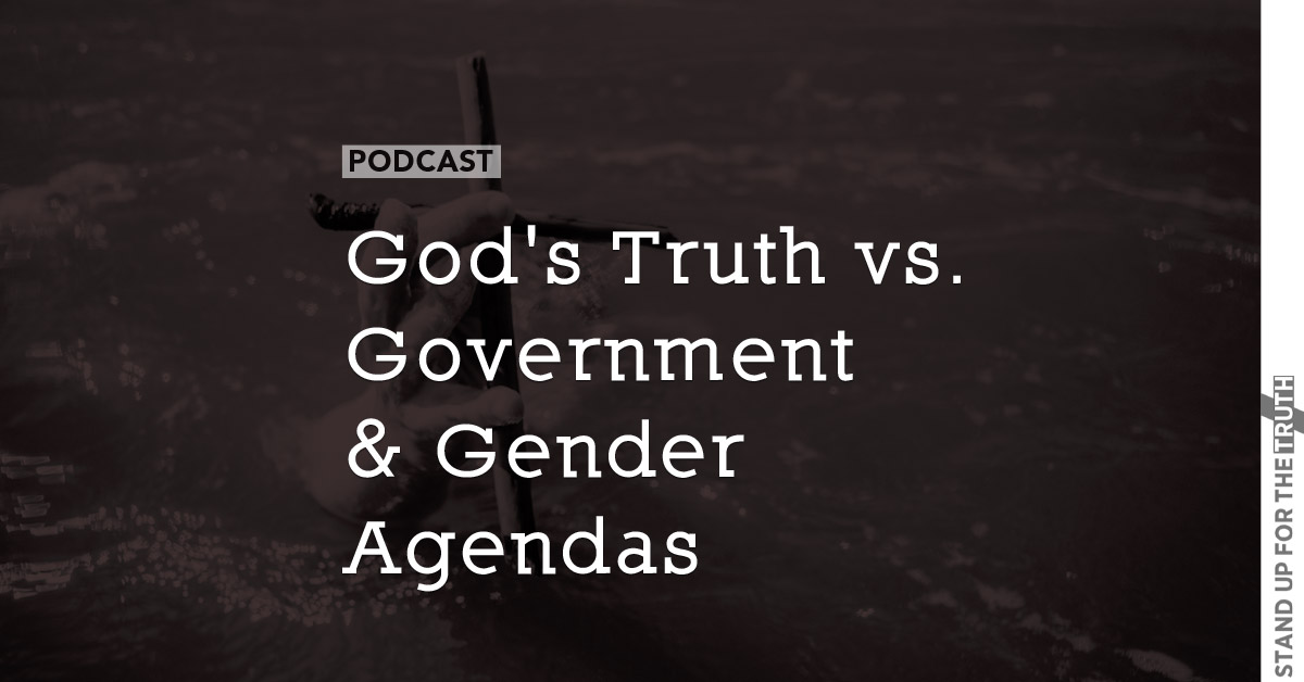 God's Truth vs. Government & Gender Agendas