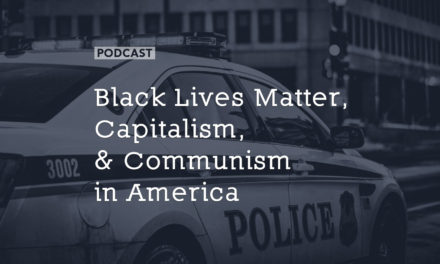 Black Lives Matter, Capitalism, and Communism in America