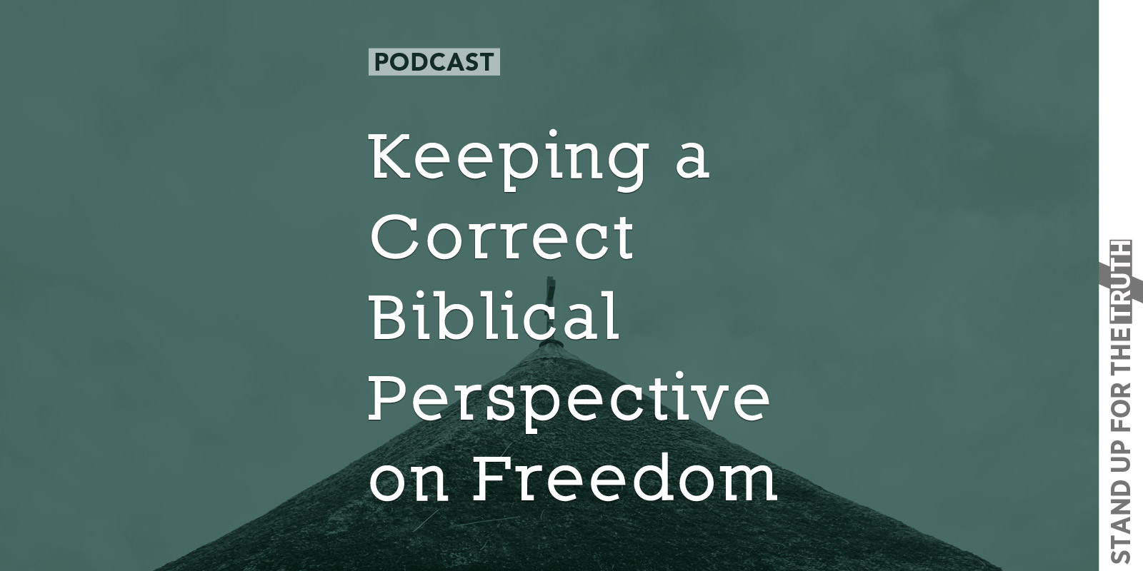 Keeping a Correct Biblical Perspective on Freedom