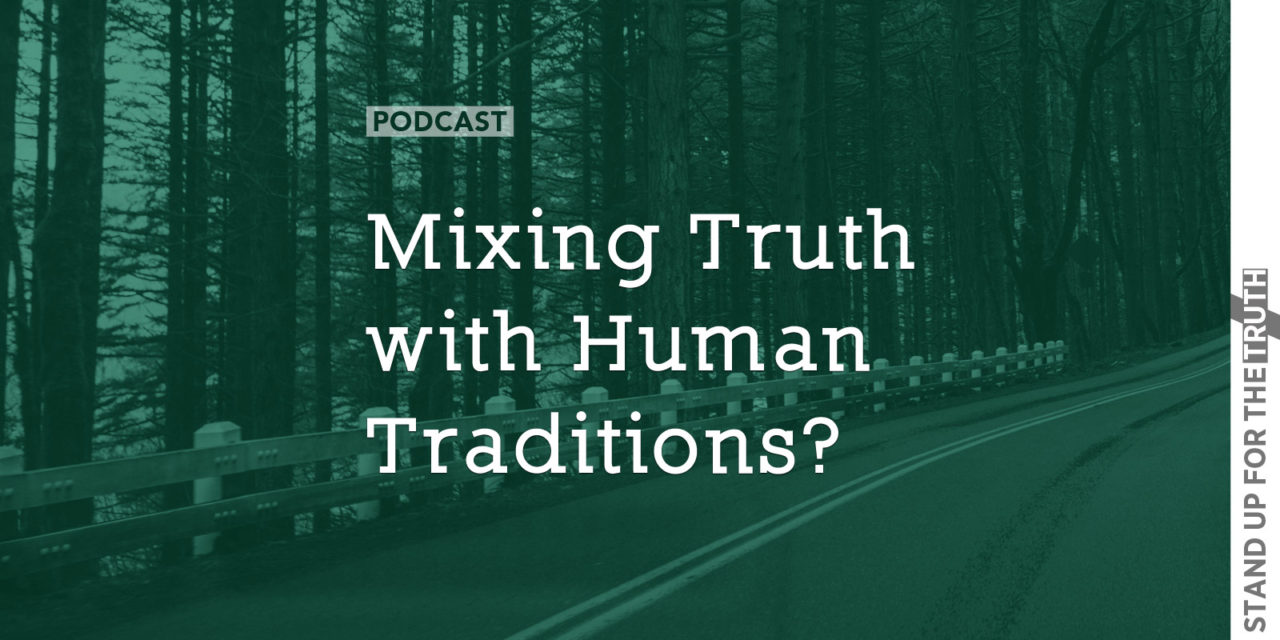 Mixing Truth with Human Traditions?