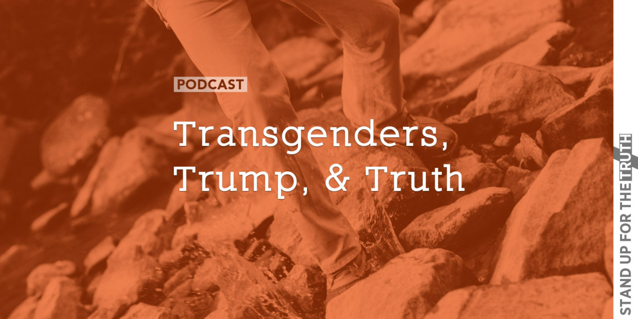 Transgenders, Trump, and Truth