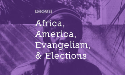 Africa, America, Evangelism, and Elections