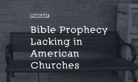 Bible Prophecy Lacking in American Churches