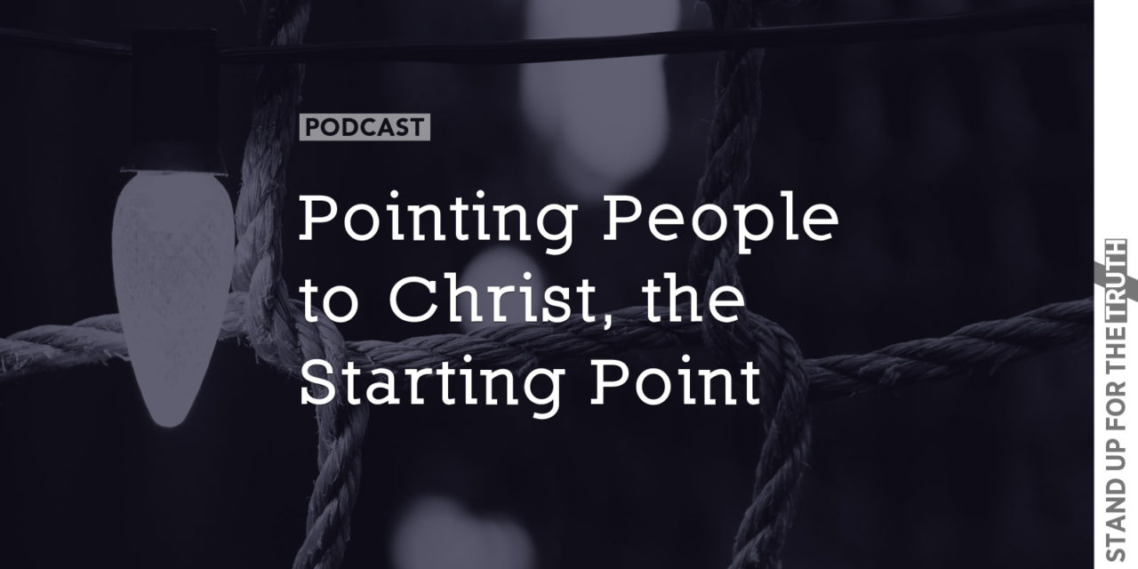 Pointing People to Christ, the Starting Point