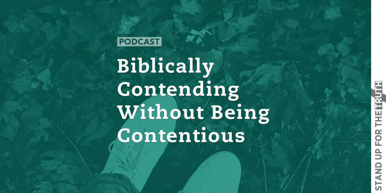 Biblically Contending Without Being Contentious