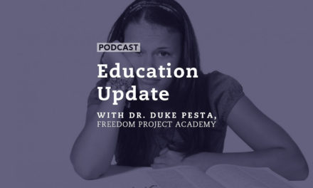 Education Update with Dr. Duke Pesta, Freedom Project Academy