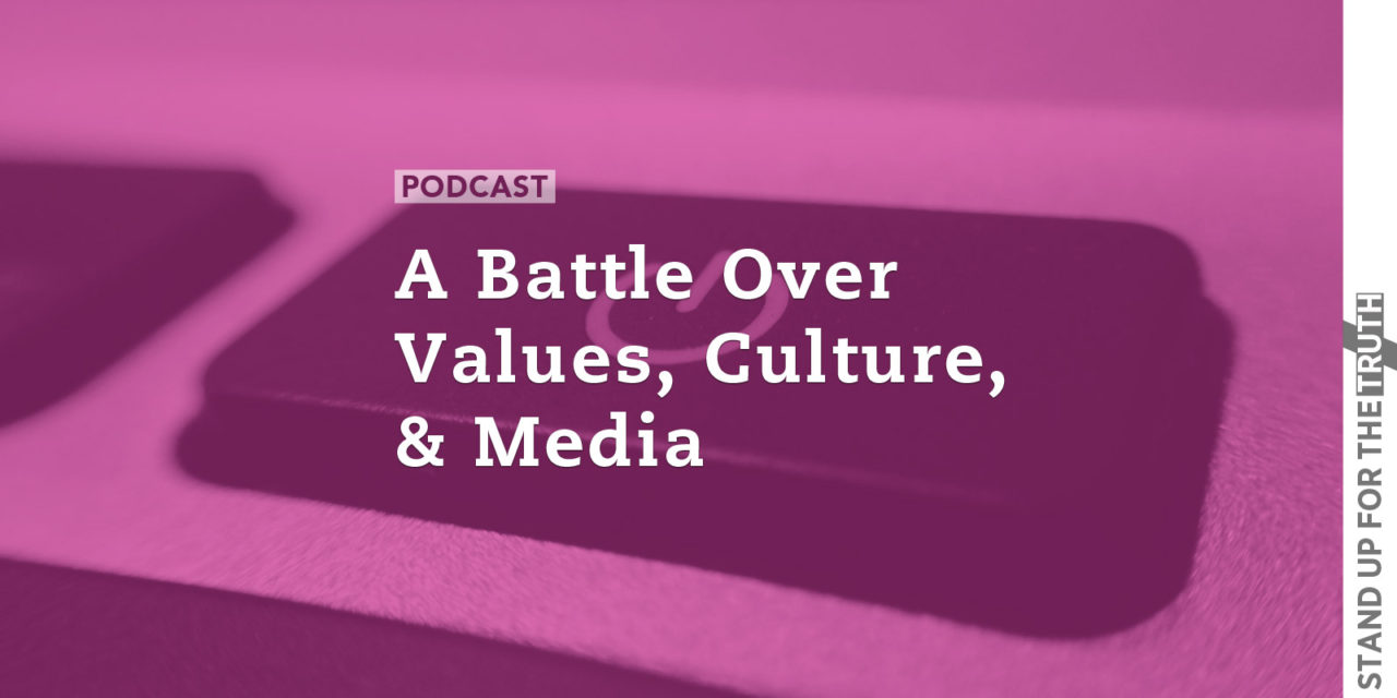 A Battle Over Values, Culture, and Media