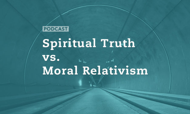 Spiritual Truth vs. Moral Relativism