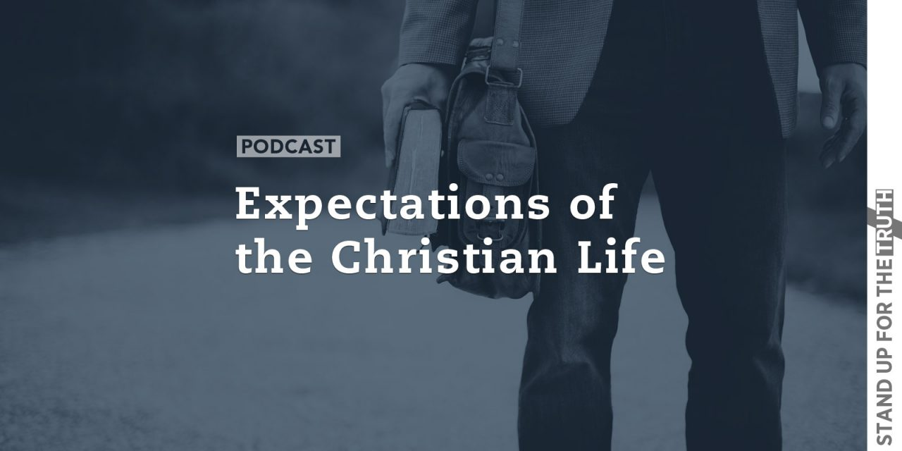 Expectations of the Christian Life