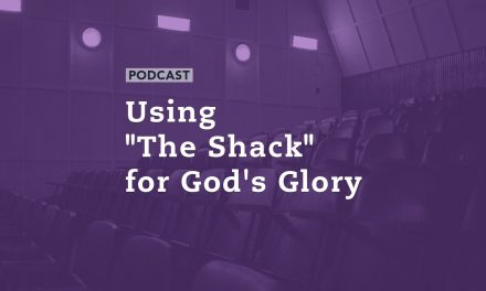 "Using ""The Shack"" for God's Glory"