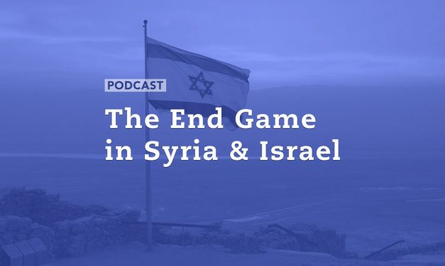 The End Game in Syria and Israel