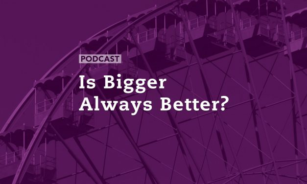 Is Bigger Always Better?