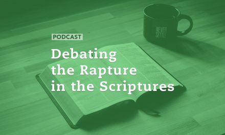 Debating the Rapture in the Scriptures