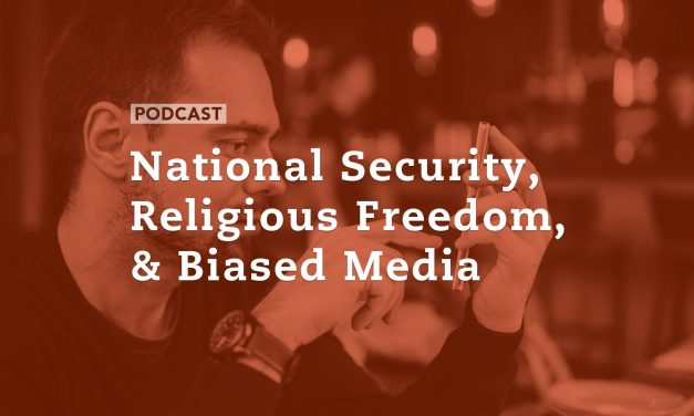 National Security, Religious Freedom, and Biased Media