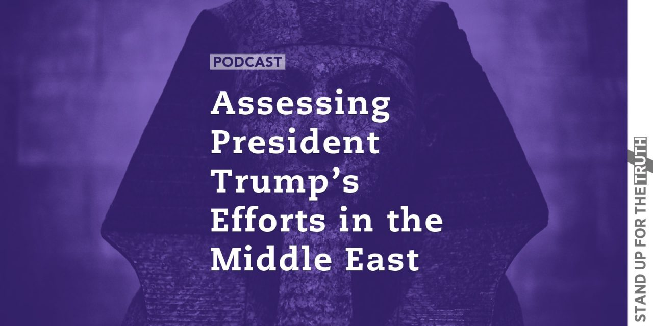 Assessing President Trump's Efforts in the Middle East