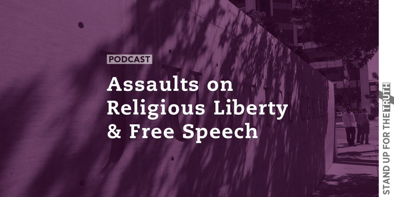 Assaults on Religious Liberty and Free Speech