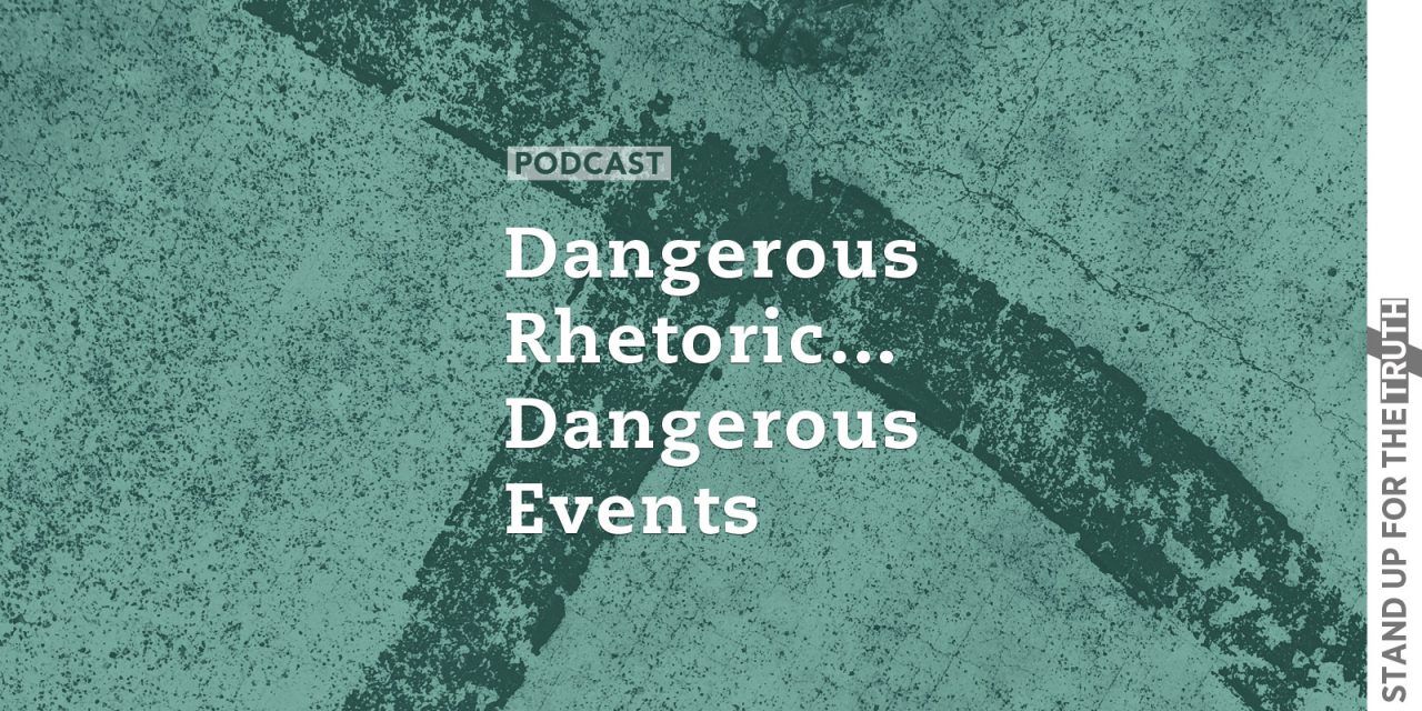 Dangerous Rhetoric… Dangerous Events