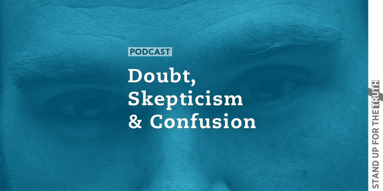Doubt, Skepticism and Confusion