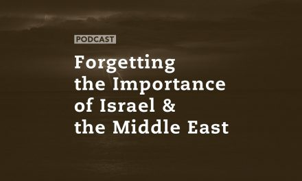 Forgetting the Importance of Israel and the Middle East