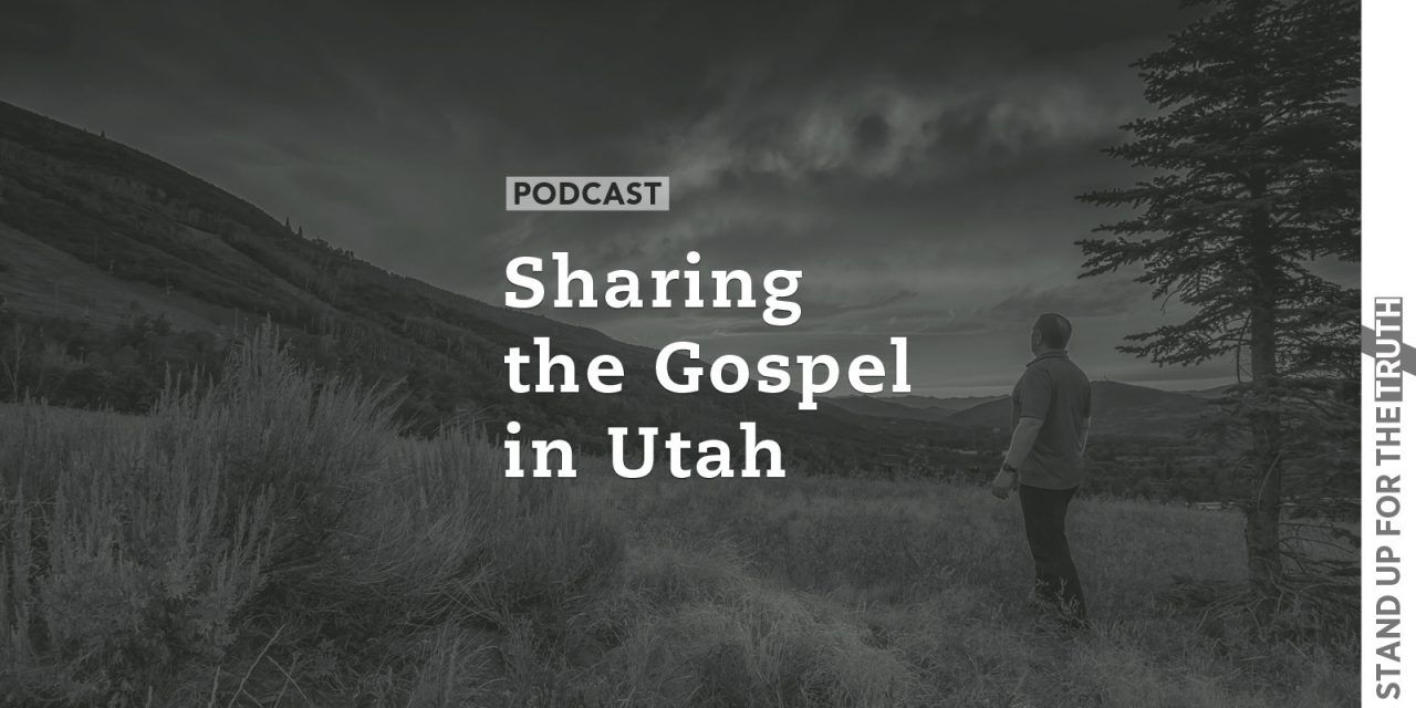Sharing the Gospel in Utah