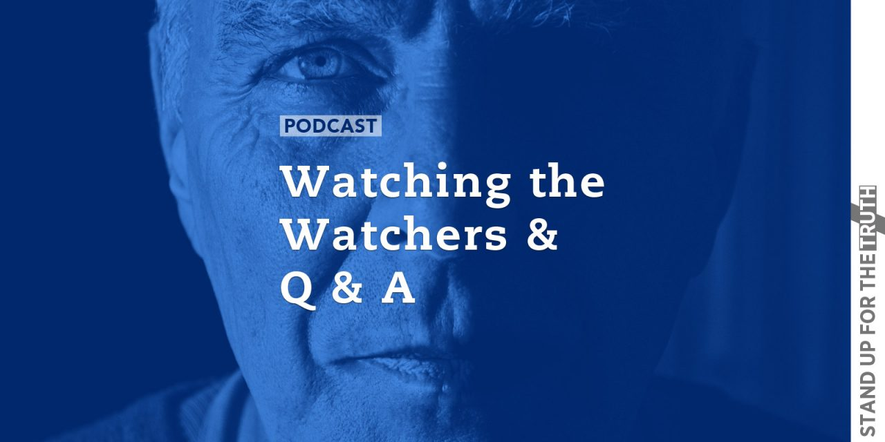 Watching the Watchers and Q & A