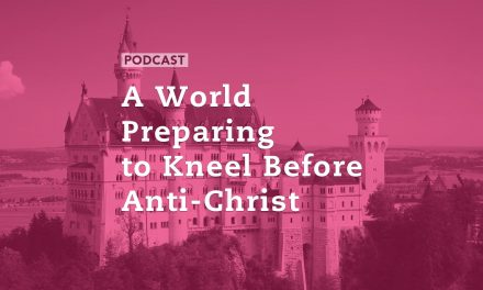 A World Preparing to Kneel Before Anti-Christ
