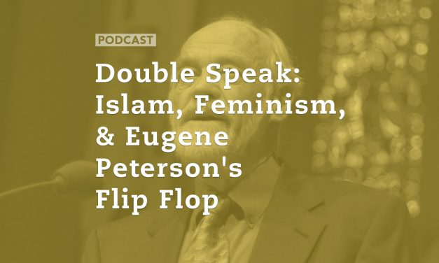 Double Speak: Islam, Feminism, and Eugene Peterson's Flip Flop