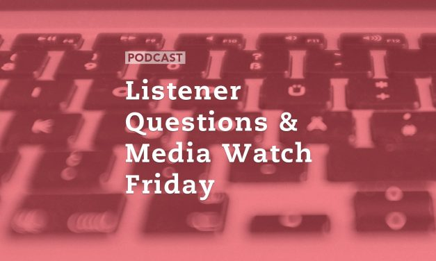 Listener Questions & Media Watch Friday