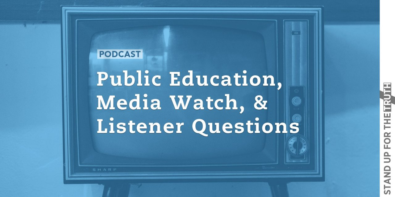 Public Education, Media Watch, and Listener Questions