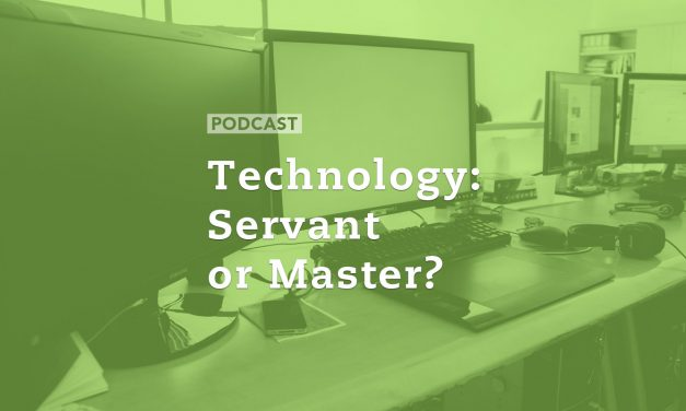 Technology: Servant or Master?