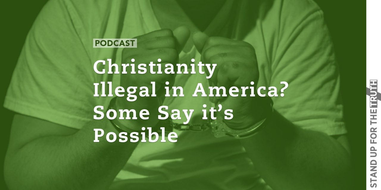 Christianity Illegal in America? Some Say it's Possible