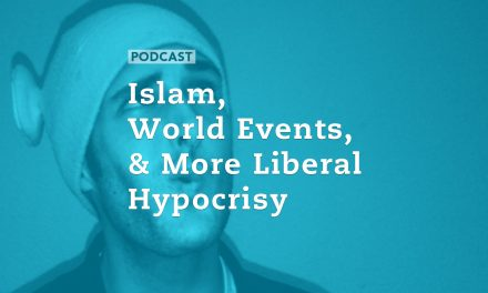Islam, World Events, & More Liberal Hypocrisy
