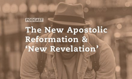 The New Apostolic Reformation and 'New Revelation'